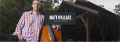 Matt Wallace, Bluegrass Bass